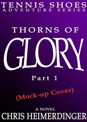 PRE-ORDER: Tennis Shoes Adventure Series, Vol. 13: Thorns of Glory, Part 1