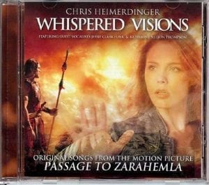 "Whispered Visions: Songs by Chris Heimerdinger from the Motion Picture ""Passage to Zarahemla"""